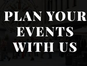 Plan Your Events With Us!